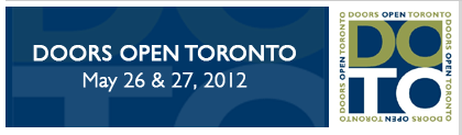 "You're Invited to Doors Open Toronto May 26 - 27, 2012: ""200 Years of Building the Urban City"""